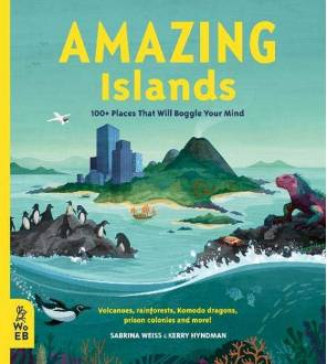 Amazing Islands: 100+ Places That Will Boggle Your Mind