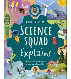 Science Squad Explains: Key Science Concepts Made Simple And Fun