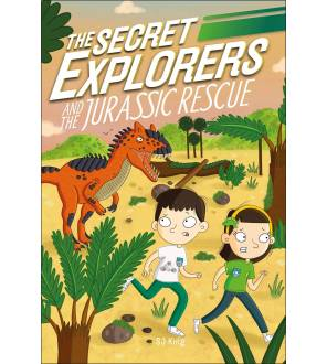 The Secret Explorers and the Jurassic Rescue