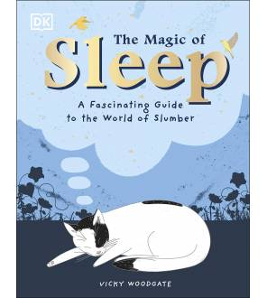 The Magic of Sleep: A Fascinating Guide To The World Of Slumber