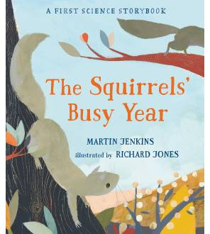 A First Science Storybook: The Squirrel's Busy Year