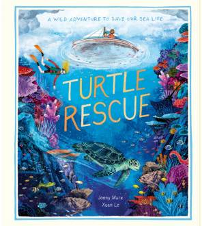 Turtle Rescue: A Wild Adventure To Save Our Sea Life